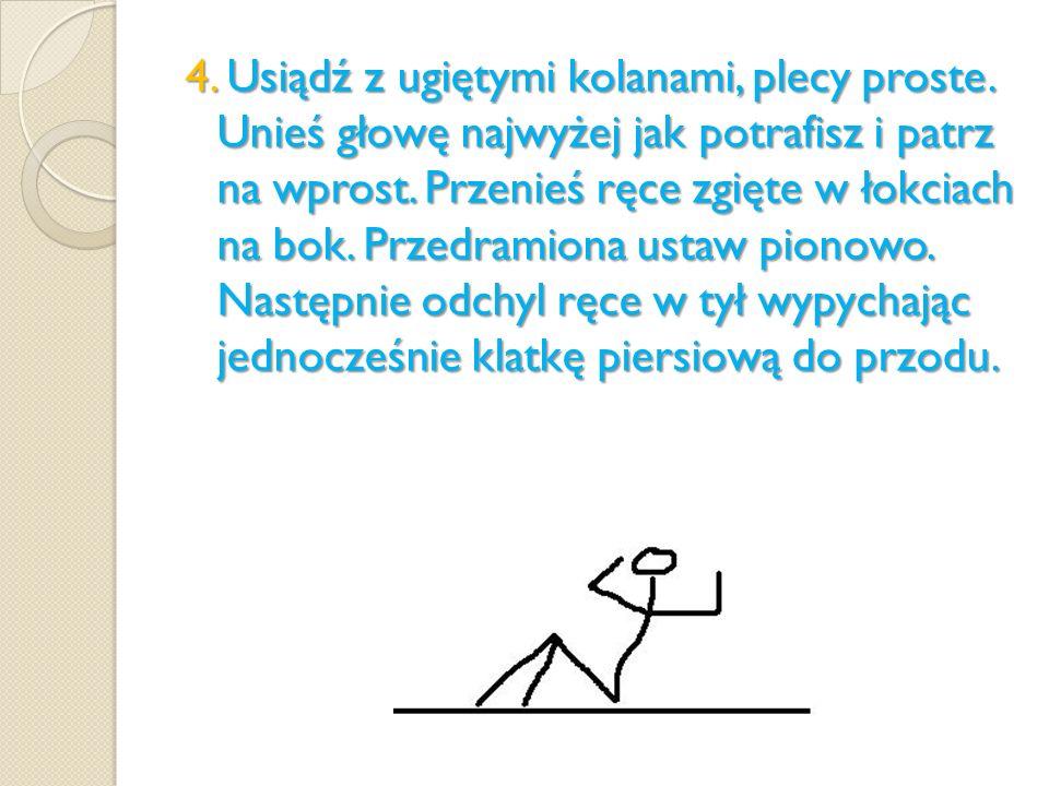 4. Usiądź z ugiętymi kolanami, plecy proste