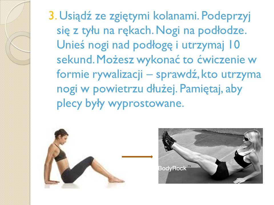 3. Usiądź ze zgiętymi kolanami. Podeprzyj się z tyłu na rękach