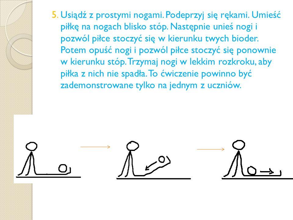 5. Usiądź z prostymi nogami. Podeprzyj się rękami