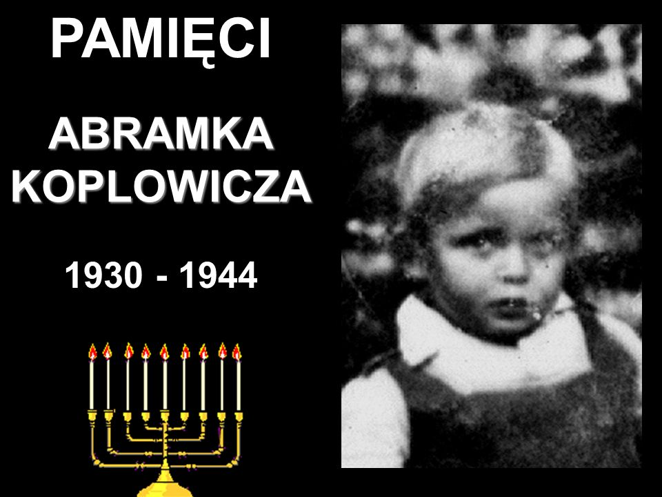 PAMIĘCI ABRAMKA KOPLOWICZA 1930 - 1944