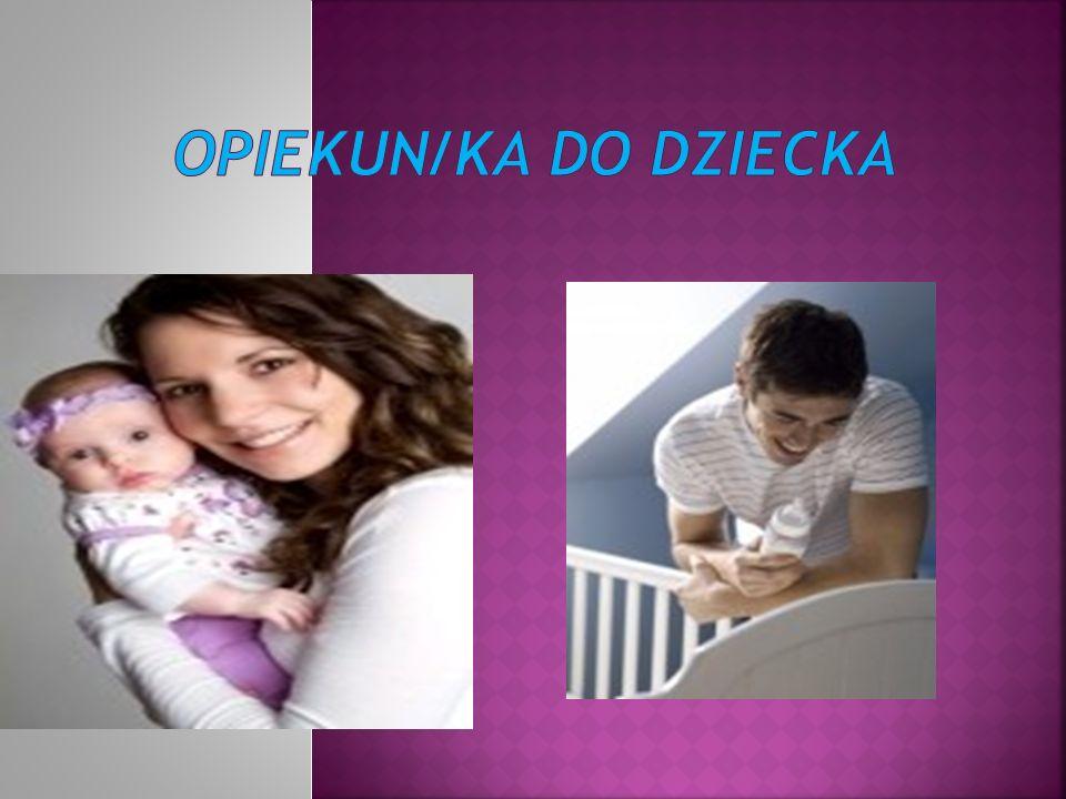 OPIEKUN/KA DO DZIECKA