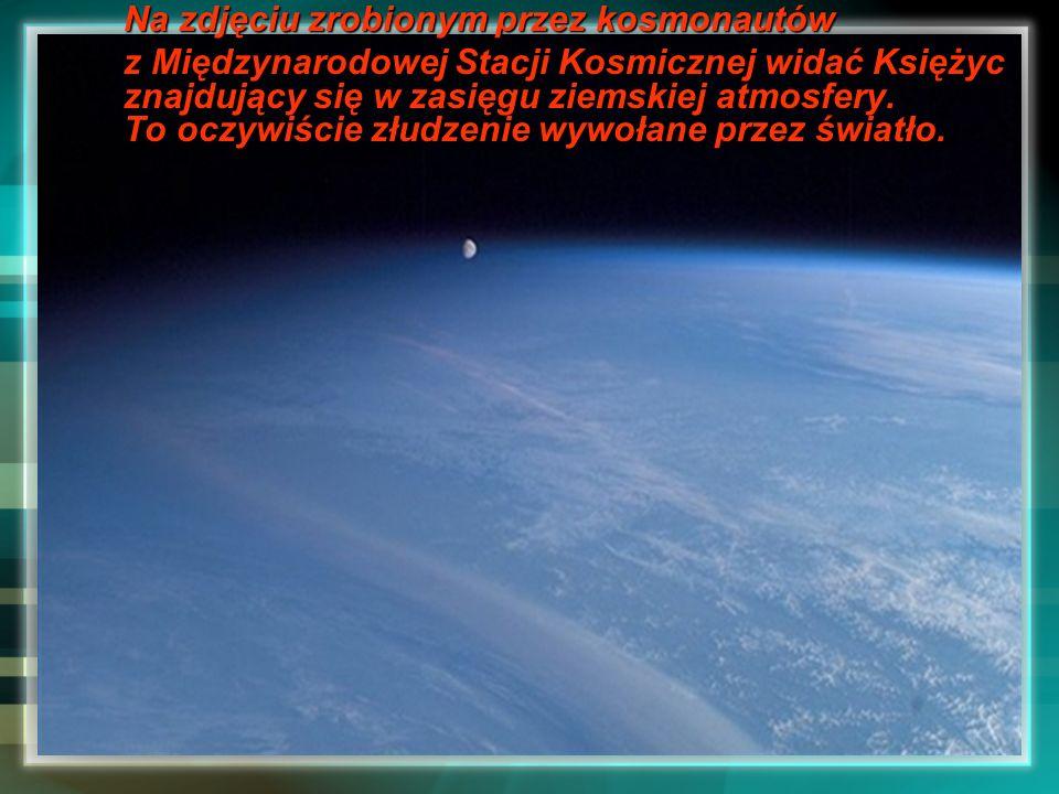 Na zdjęciu zrobionym przez kosmonautów