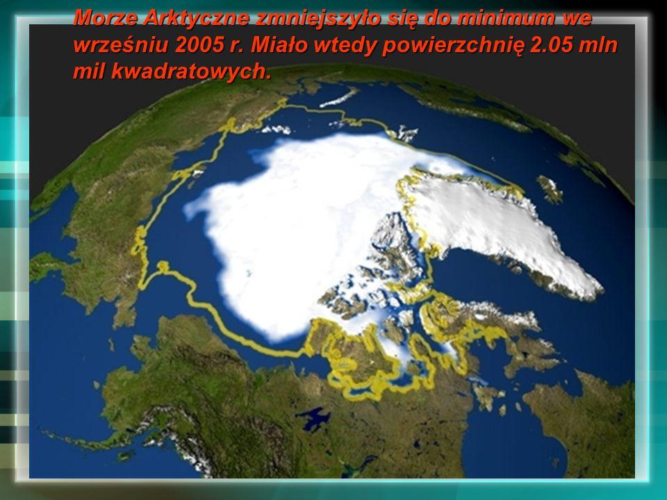 Morze Arktyczne zmniejszyło się do minimum we wrześniu 2005 r