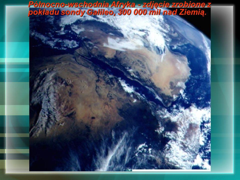 Północno-wschodnia Afryka - zdjęcie zrobione z pokładu sondy Galileo, 300 000 mil nad Ziemią.