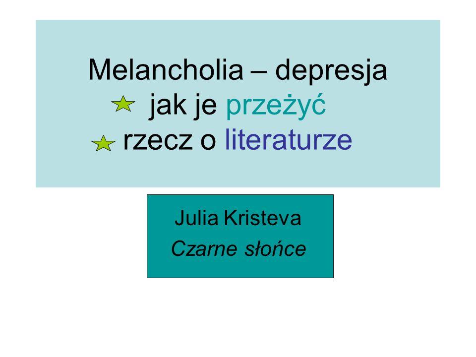 Melancholia – depresja jak je przeżyć rzecz o literaturze