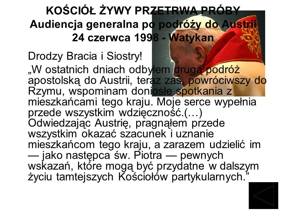 KOŚCIÓŁ ŻYWY PRZETRWA PRÓBY Audiencja generalna po podróży do Austrii 24 czerwca 1998 - Watykan