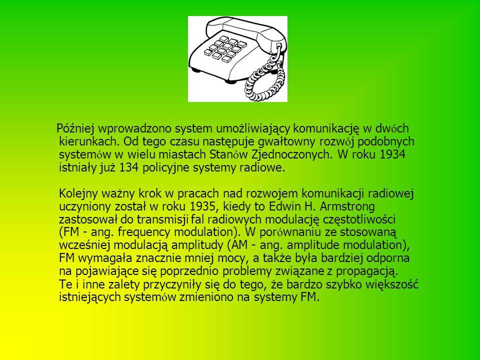 Później wprowadzono system umożliwiający komunikację w dwóch kierunkach.