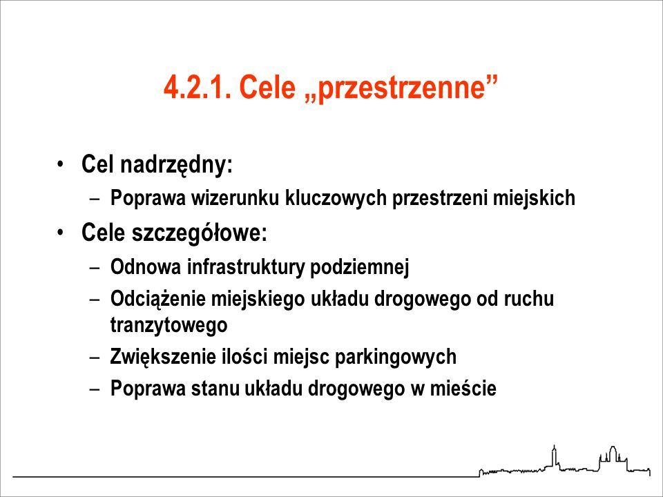 """4.2.1. Cele """"przestrzenne Cel nadrzędny: Cele szczegółowe:"""