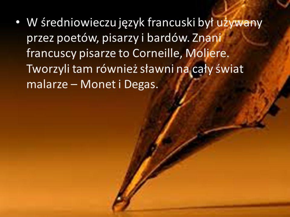 W średniowieczu język francuski był używany przez poetów, pisarzy i bardów.