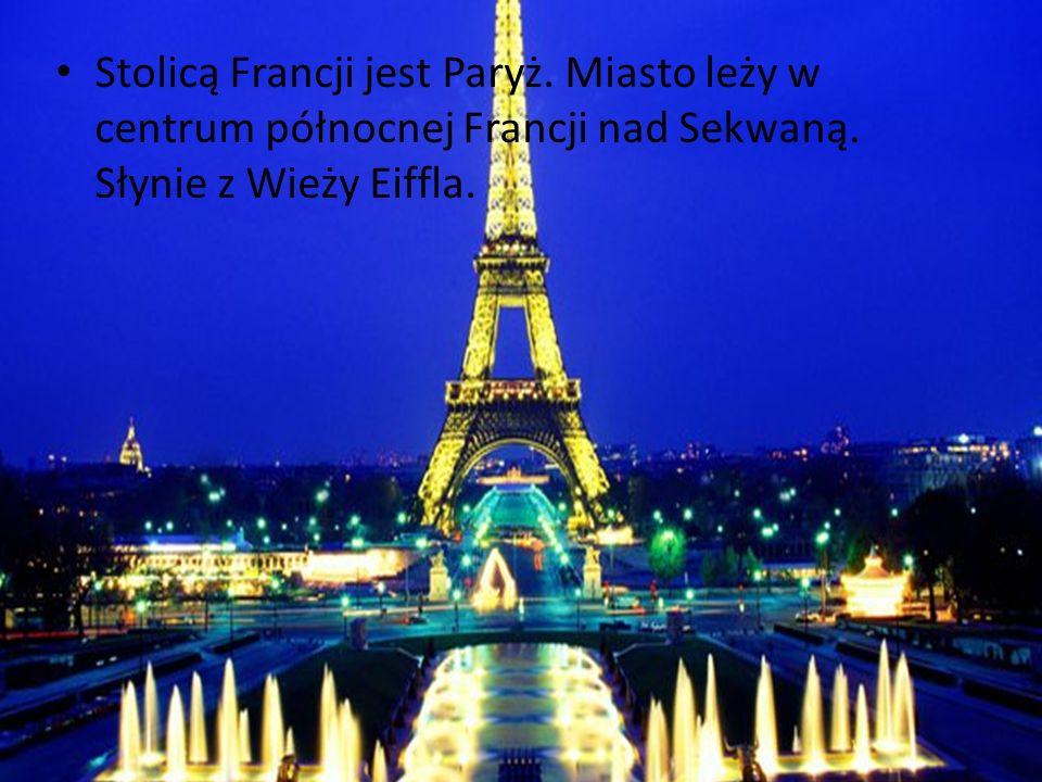 Stolicą Francji jest Paryż