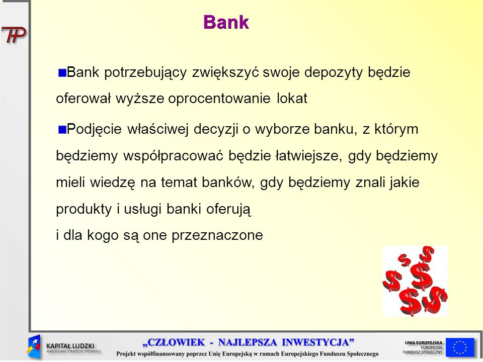 Bank Bank potrzebujący zwiększyć swoje depozyty będzie oferował wyższe oprocentowanie lokat.