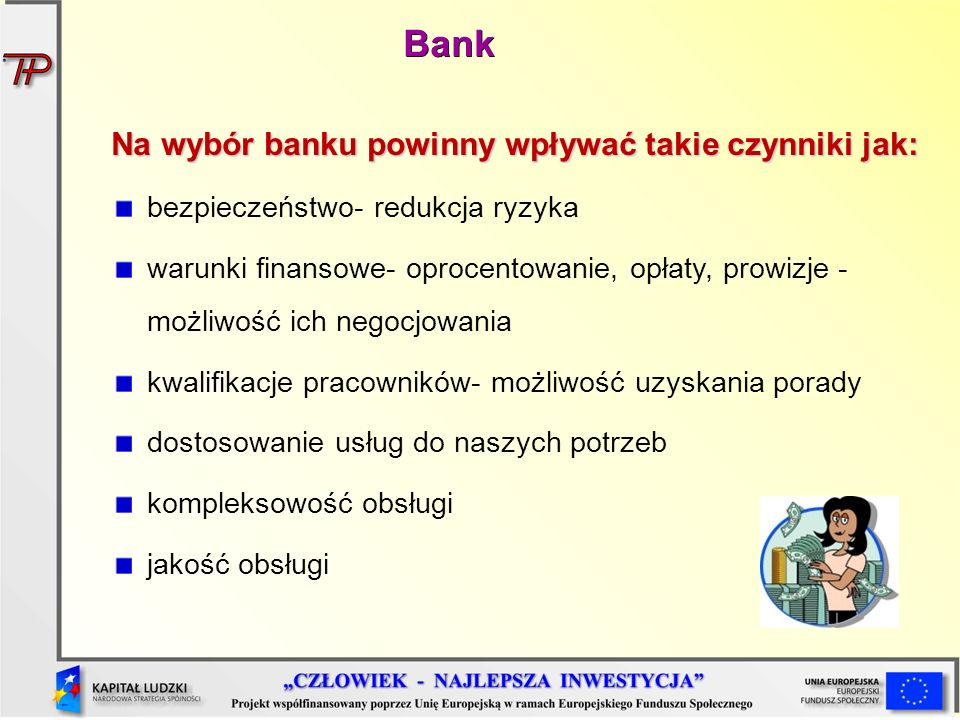 Bank Na wybór banku powinny wpływać takie czynniki jak: