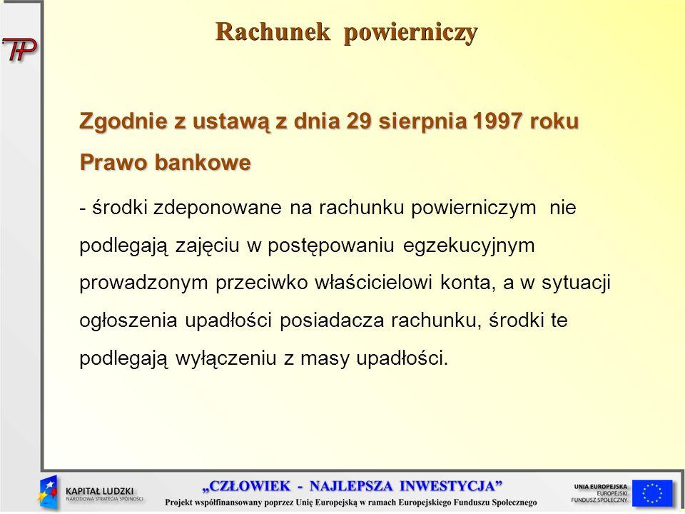Rachunek powierniczy Zgodnie z ustawą z dnia 29 sierpnia 1997 roku Prawo bankowe.