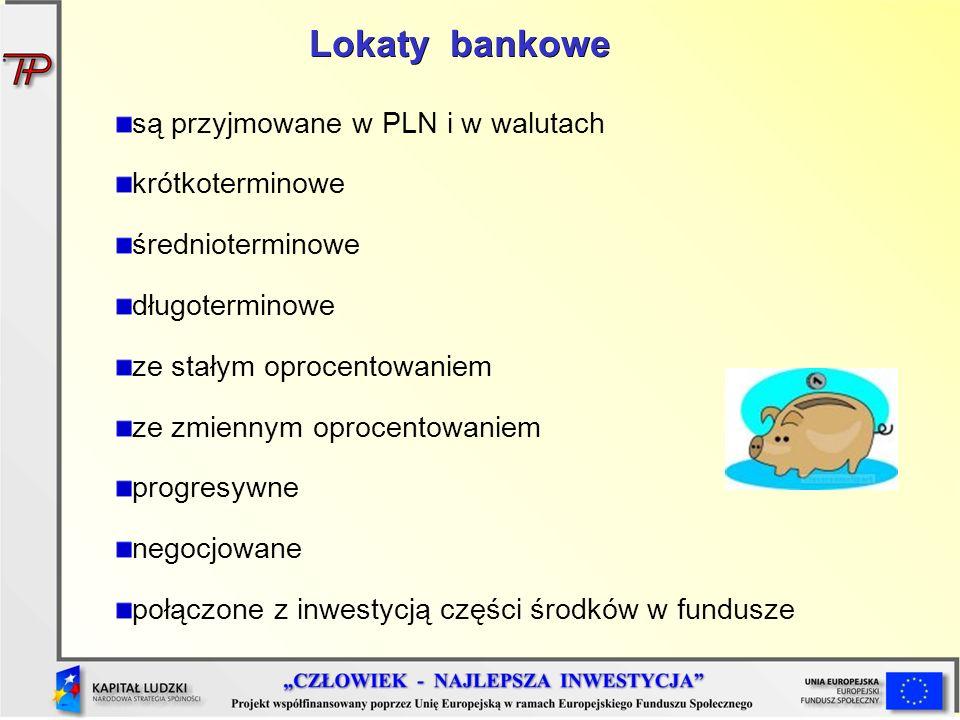 Lokaty bankowe są przyjmowane w PLN i w walutach krótkoterminowe
