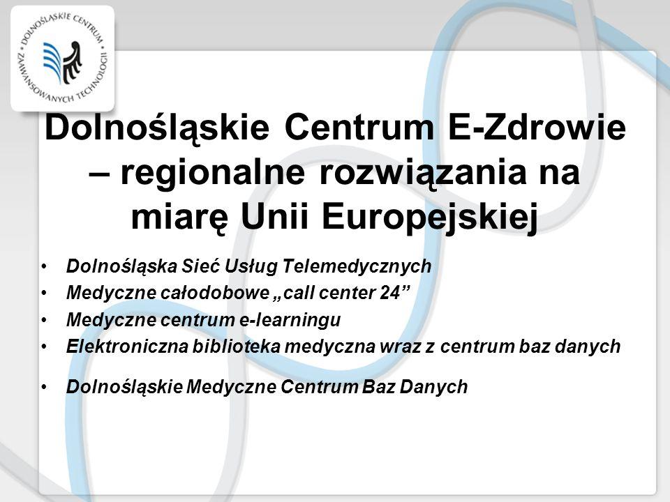 Dolnośląskie Centrum E-Zdrowie – regionalne rozwiązania na miarę Unii Europejskiej