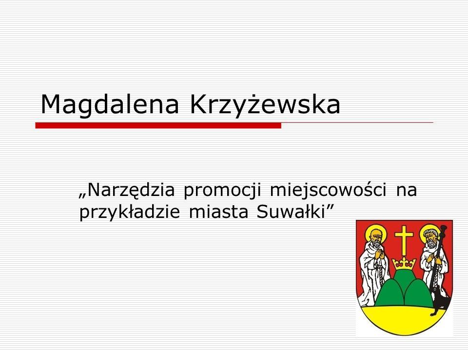 """""""Narzędzia promocji miejscowości na przykładzie miasta Suwałki"""