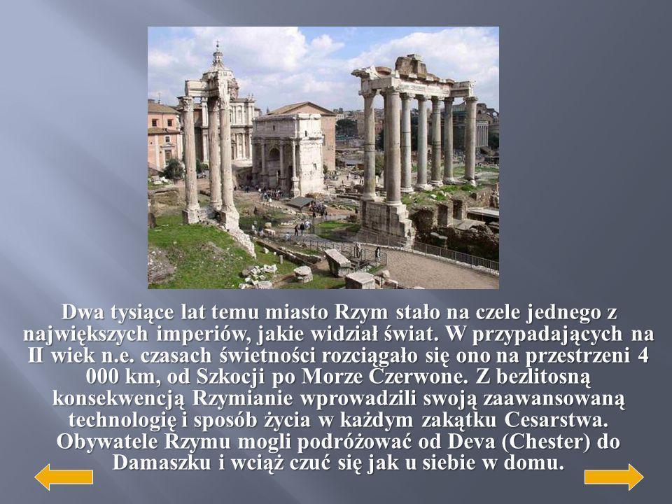 Dwa tysiące lat temu miasto Rzym stało na czele jednego z największych imperiów, jakie widział świat.