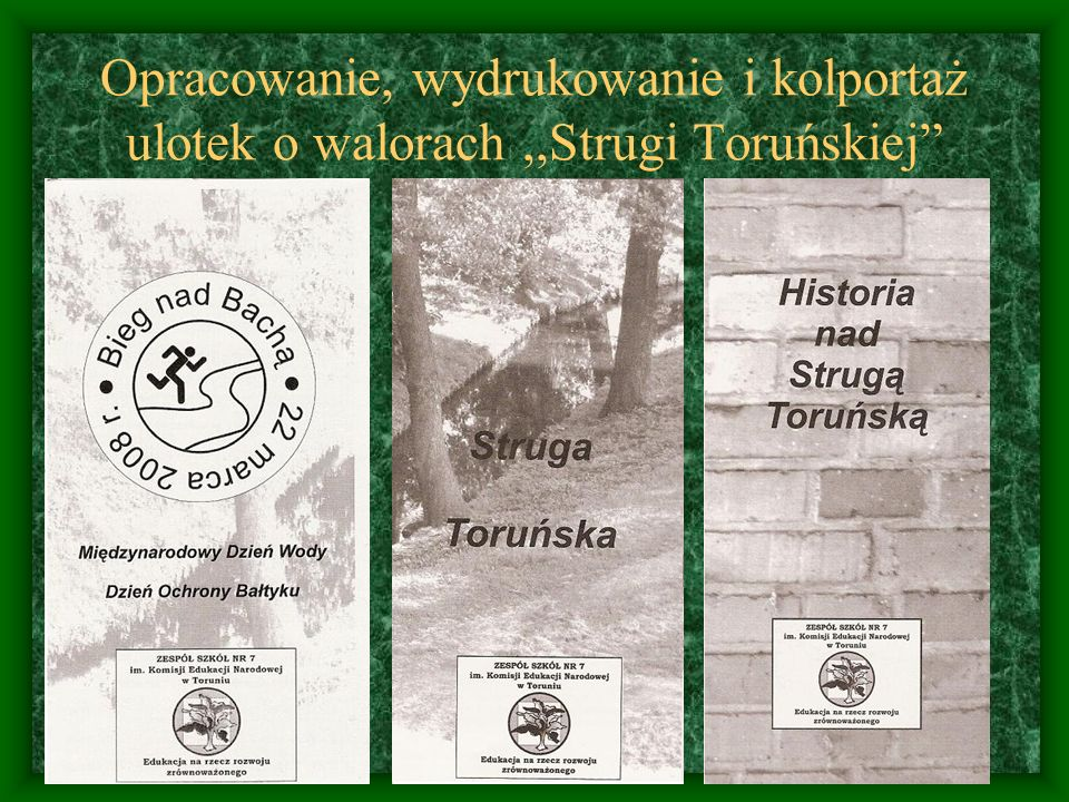 Opracowanie, wydrukowanie i kolportaż ulotek o walorach ,,Strugi Toruńskiej