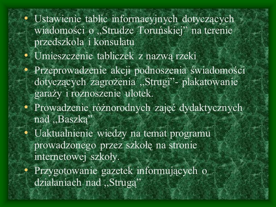 Ustawienie tablic informacyjnych dotyczących wiadomości o ,,Strudze Toruńskiej na terenie przedszkola i konsulatu