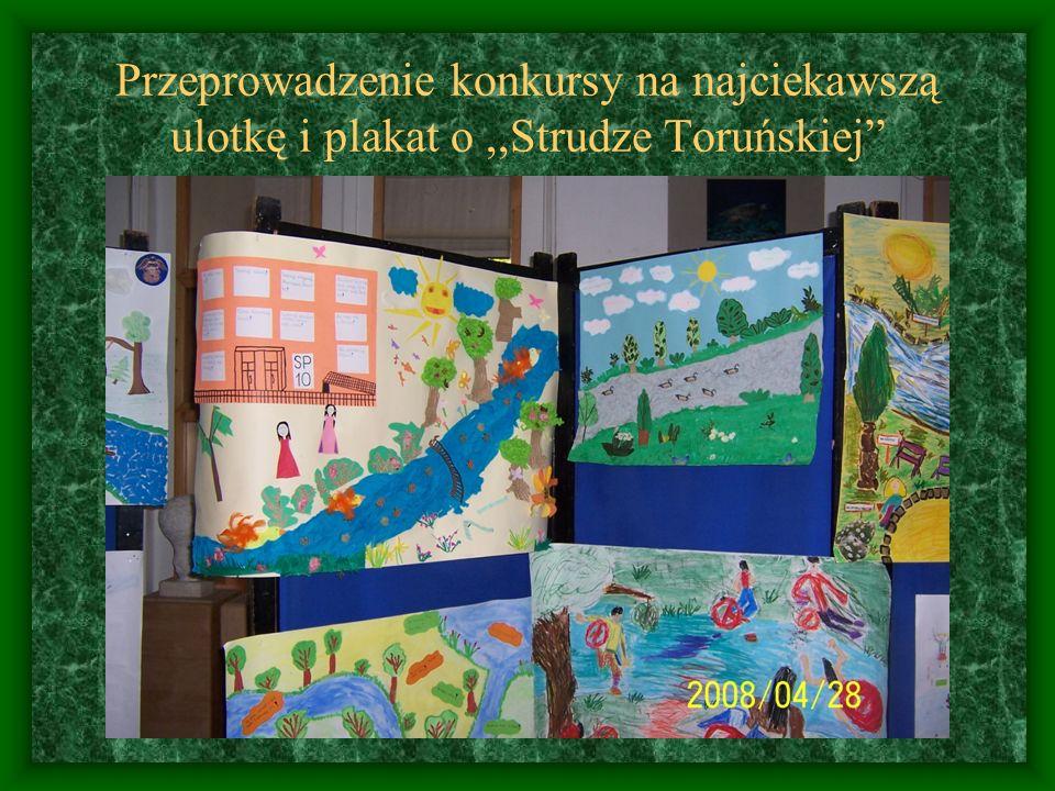 Przeprowadzenie konkursy na najciekawszą ulotkę i plakat o ,,Strudze Toruńskiej