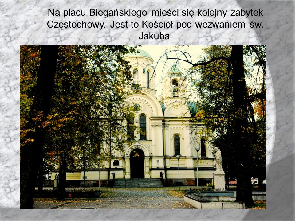 Na placu Biegańskiego mieści się kolejny zabytek Częstochowy