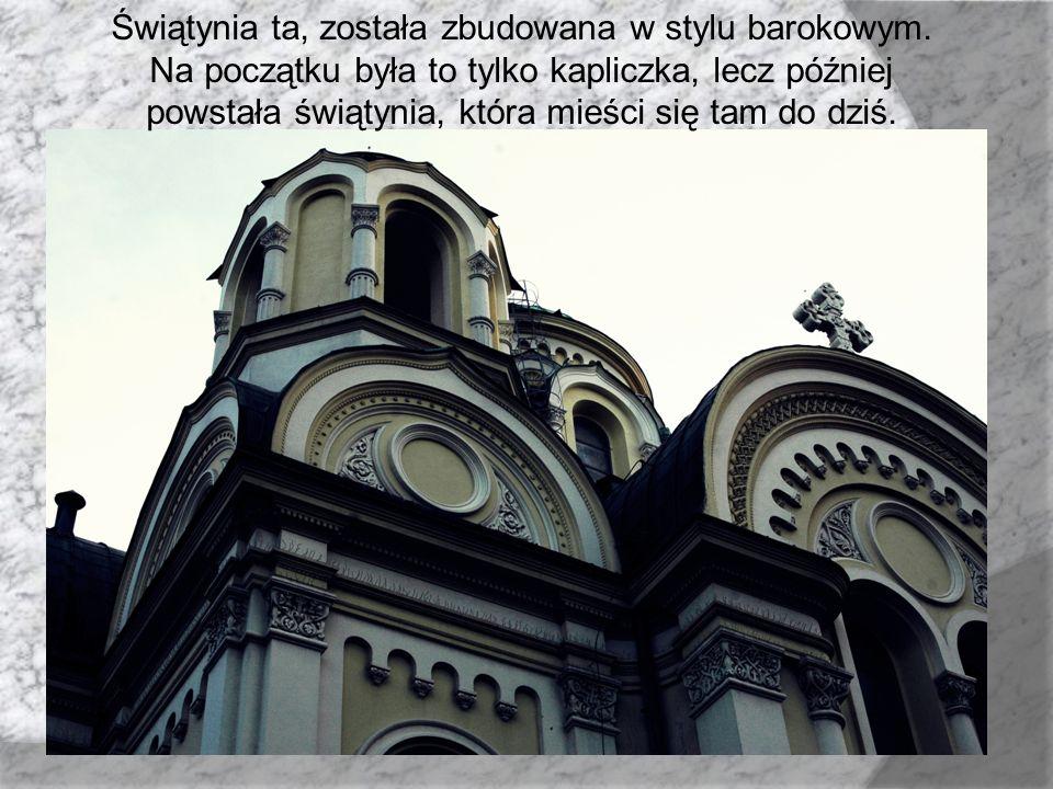 Świątynia ta, została zbudowana w stylu barokowym