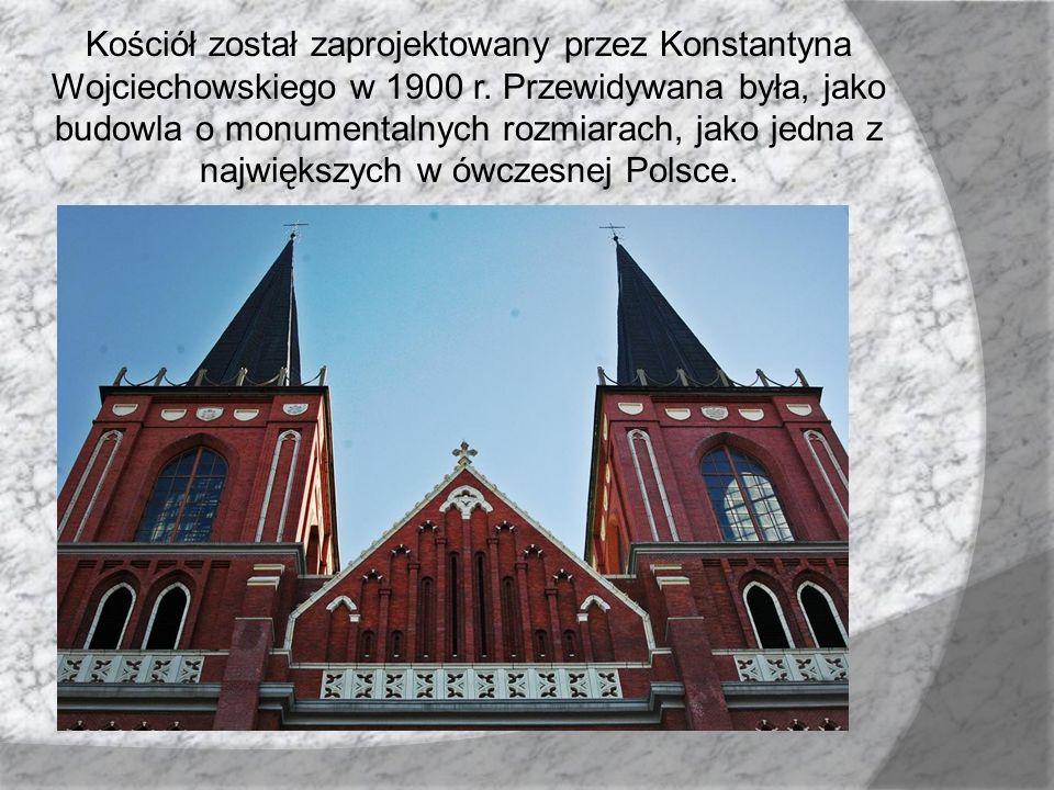 Kościół został zaprojektowany przez Konstantyna Wojciechowskiego w 1900 r.