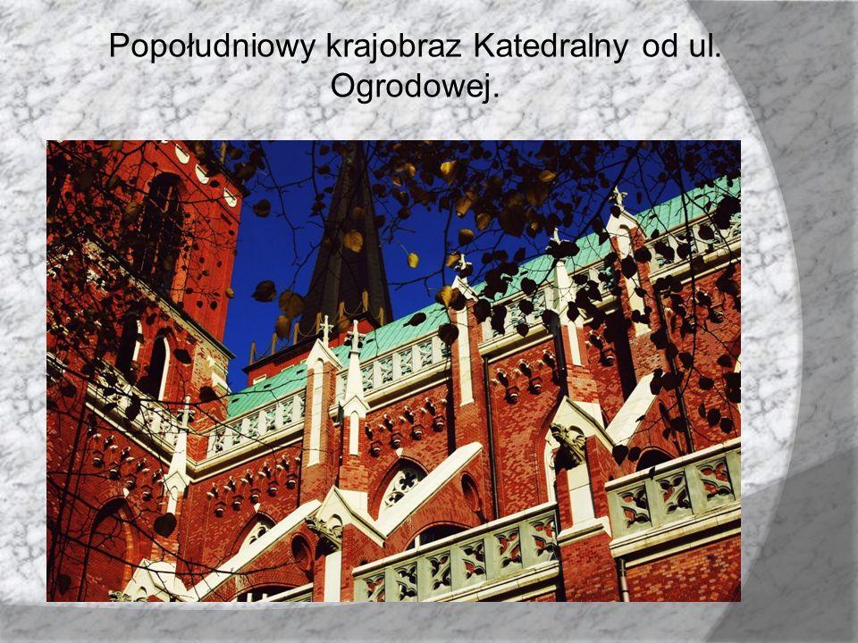 Popołudniowy krajobraz Katedralny od ul. Ogrodowej.