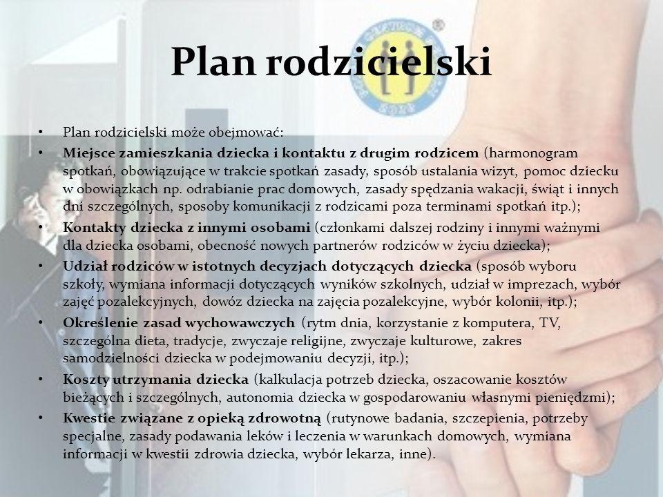 Plan rodzicielski Plan rodzicielski może obejmować: