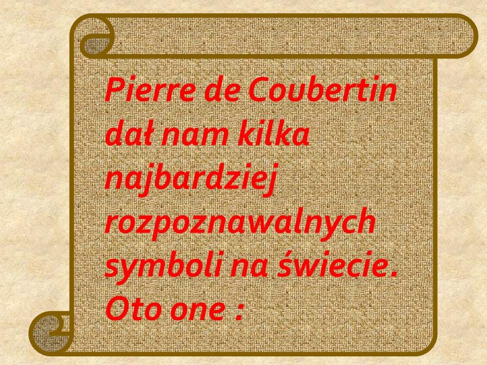 Pierre de Coubertin dał nam kilka najbardziej rozpoznawalnych symboli na świecie.