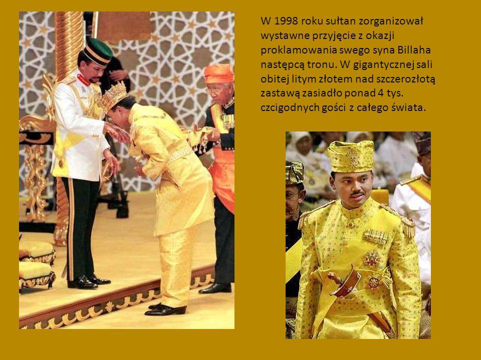 W 1998 roku sułtan zorganizował wystawne przyjęcie z okazji proklamowania swego syna Billaha następcą tronu.
