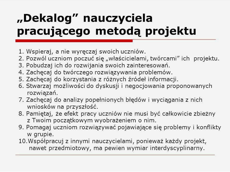"""Dekalog nauczyciela pracującego metodą projektu"