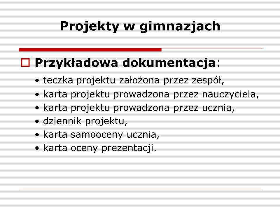 Projekty w gimnazjach Przykładowa dokumentacja: