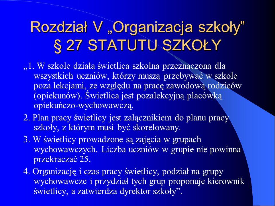 """Rozdział V """"Organizacja szkoły § 27 STATUTU SZKOŁY"""