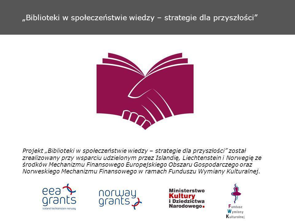 """""""Biblioteki w społeczeństwie wiedzy – strategie dla przyszłości"""