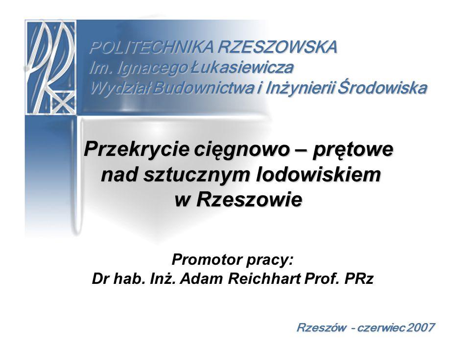 Przekrycie cięgnowo – prętowe nad sztucznym lodowiskiem w Rzeszowie