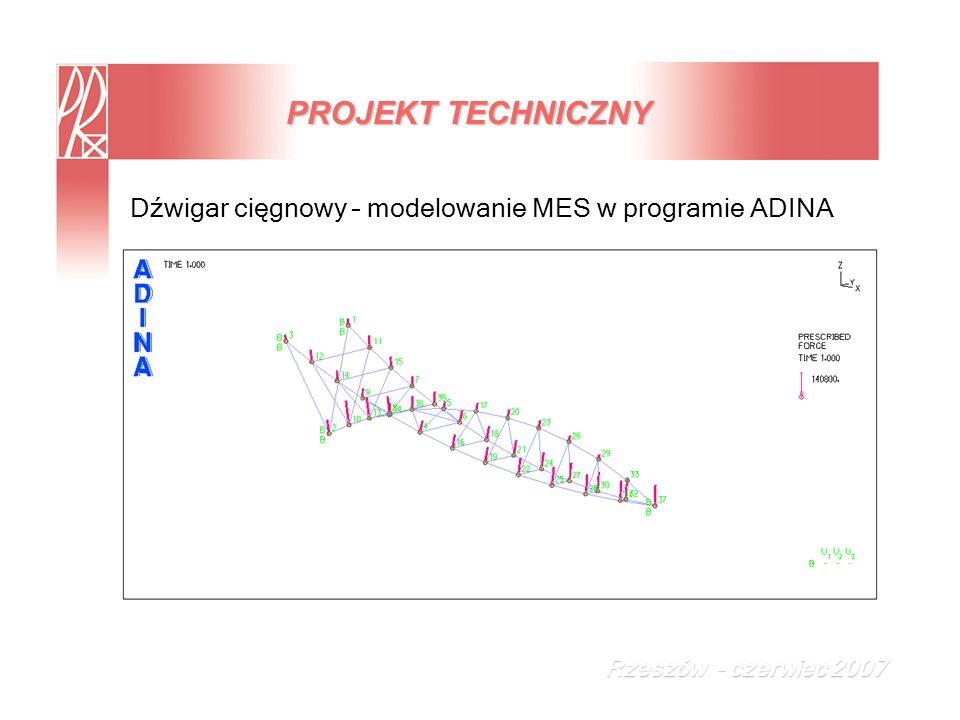 PROJEKT TECHNICZNY Dźwigar cięgnowy – modelowanie MES w programie ADINA Rzeszów - czerwiec 2007