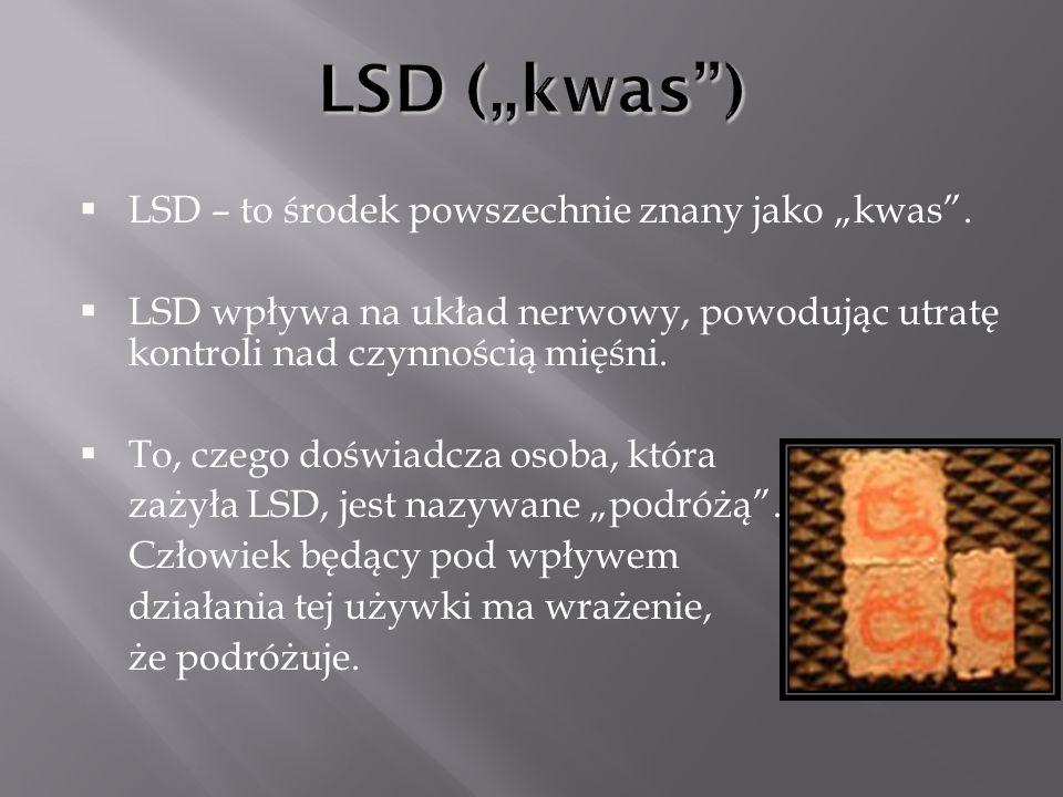 """LSD (""""kwas ) LSD – to środek powszechnie znany jako """"kwas ."""