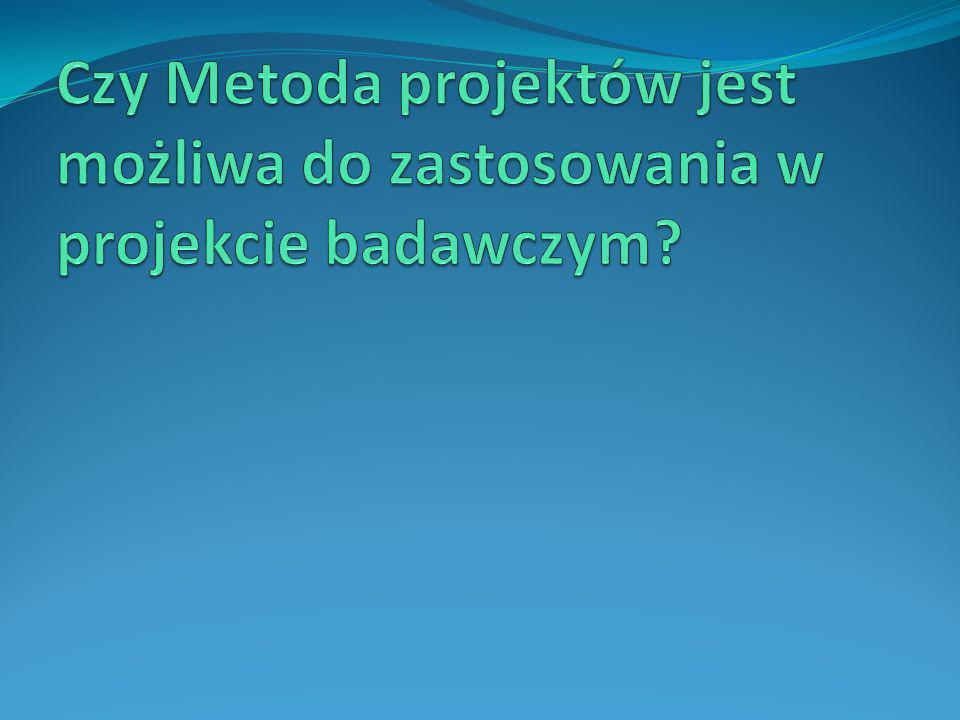 Czy Metoda projektów jest możliwa do zastosowania w projekcie badawczym