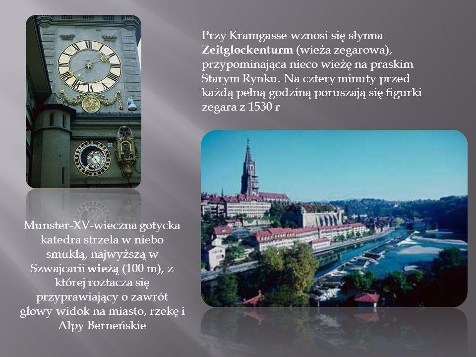Przy Kramgasse wznosi się słynna Zeitglockenturm (wieża zegarowa), przypominająca nieco wieżę na praskim Starym Rynku. Na cztery minuty przed każdą pełną godziną poruszają się figurki zegara z 1530 r