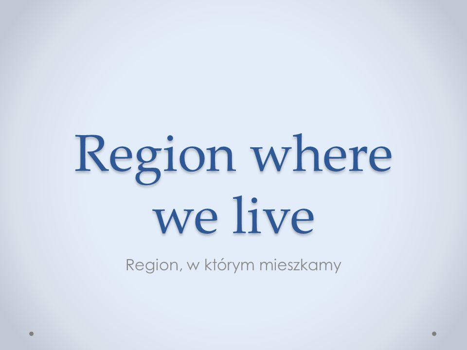 Region, w którym mieszkamy