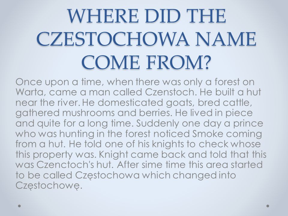WHERE DID THE CZESTOCHOWA NAME COME FROM