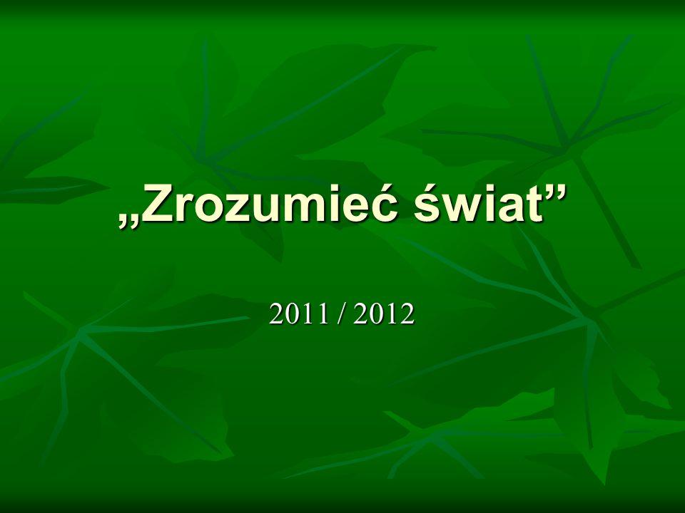 """""""Zrozumieć świat 2011 / 2012"""