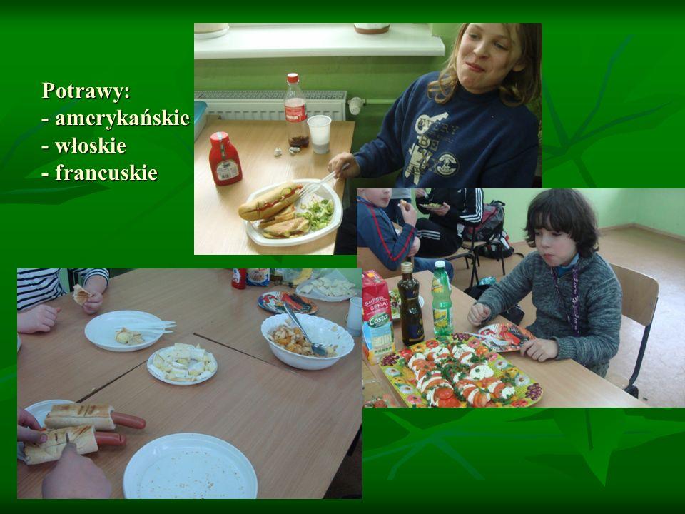 Potrawy: - amerykańskie - włoskie - francuskie