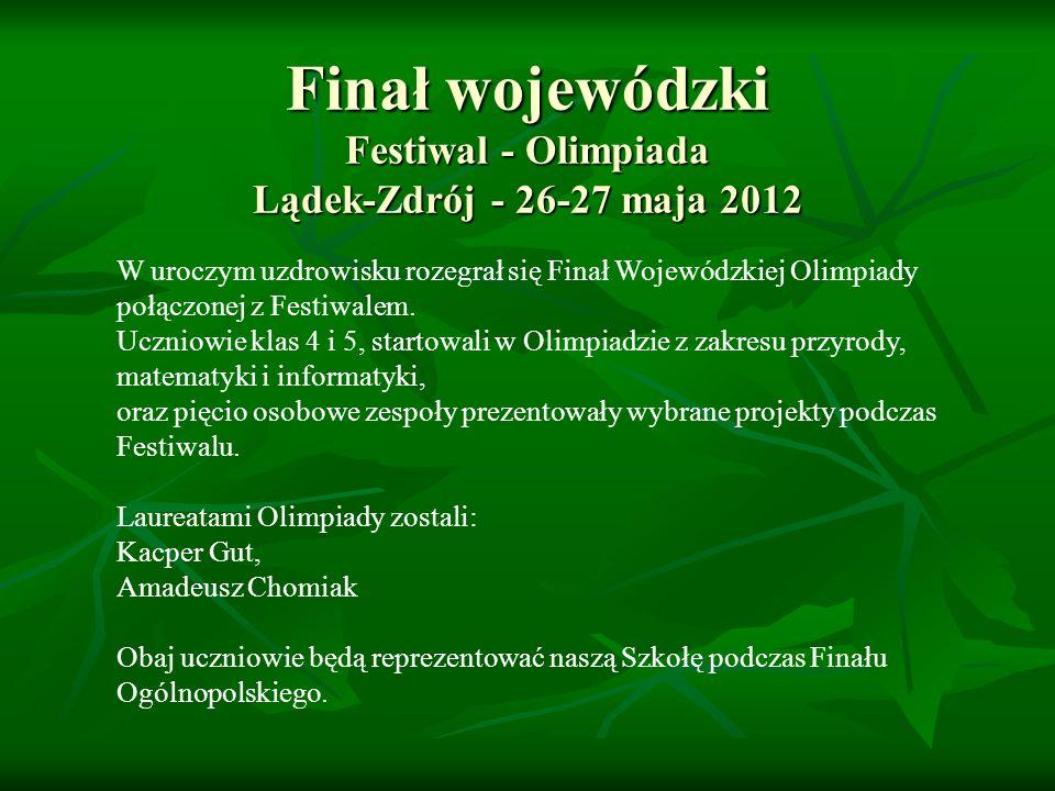 Finał wojewódzki Festiwal - Olimpiada Lądek-Zdrój - 26-27 maja 2012