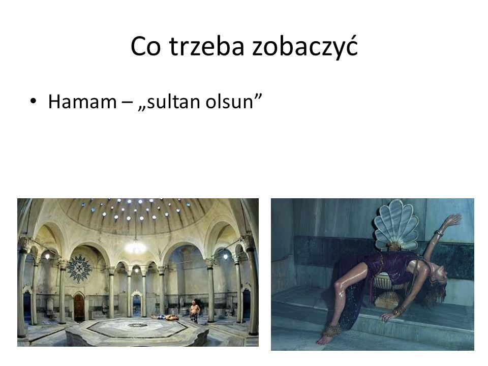 """Co trzeba zobaczyć Hamam – """"sultan olsun"""