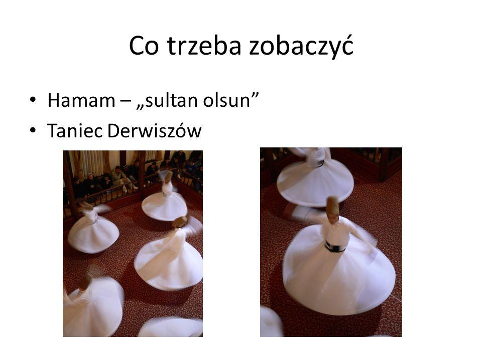 """Co trzeba zobaczyć Hamam – """"sultan olsun Taniec Derwiszów"""