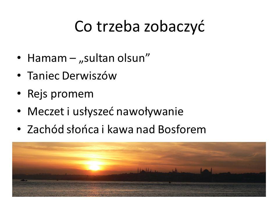 """Co trzeba zobaczyć Hamam – """"sultan olsun Taniec Derwiszów Rejs promem"""