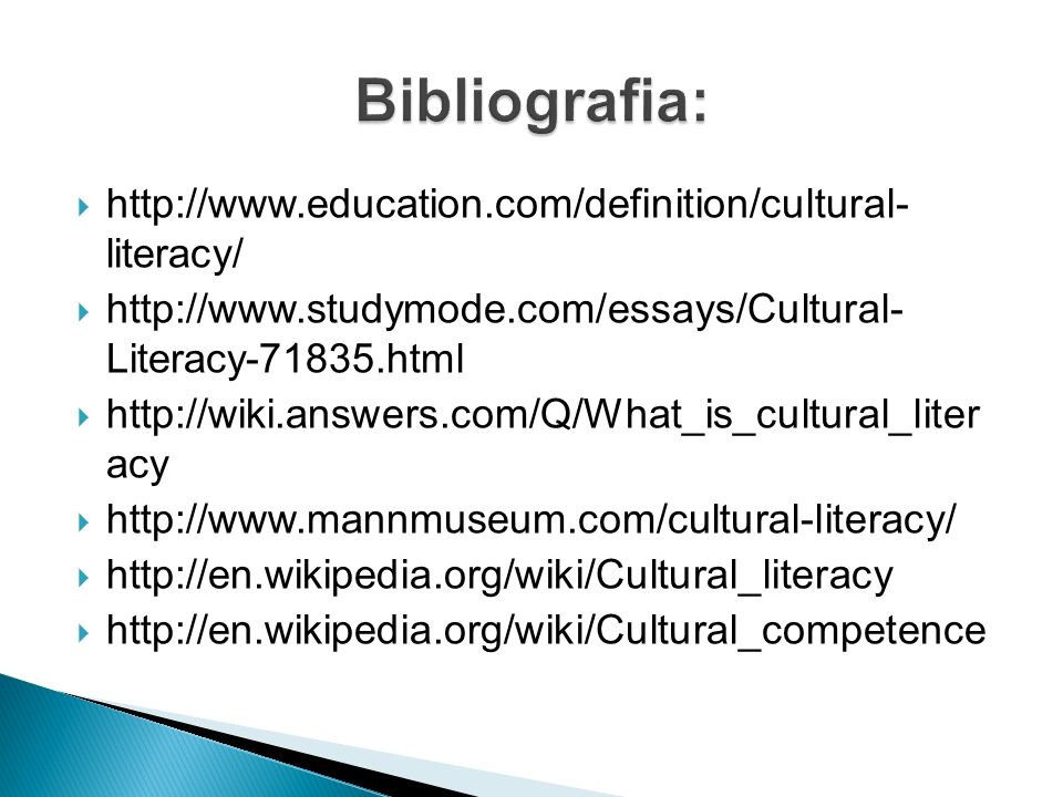 Bibliografia: http://www.education.com/definition/cultural- literacy/