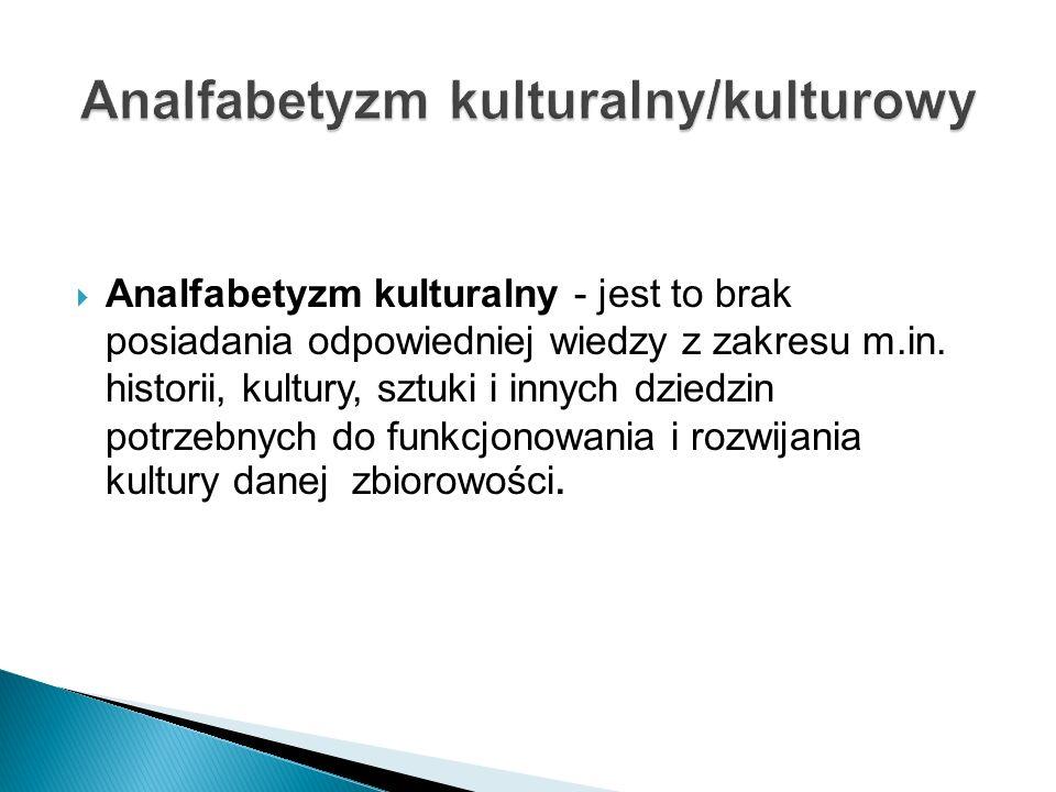 Analfabetyzm kulturalny/kulturowy